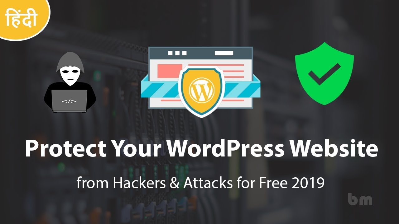 Protect Your WordPress Website from Hackers & Attacks for Free 2019