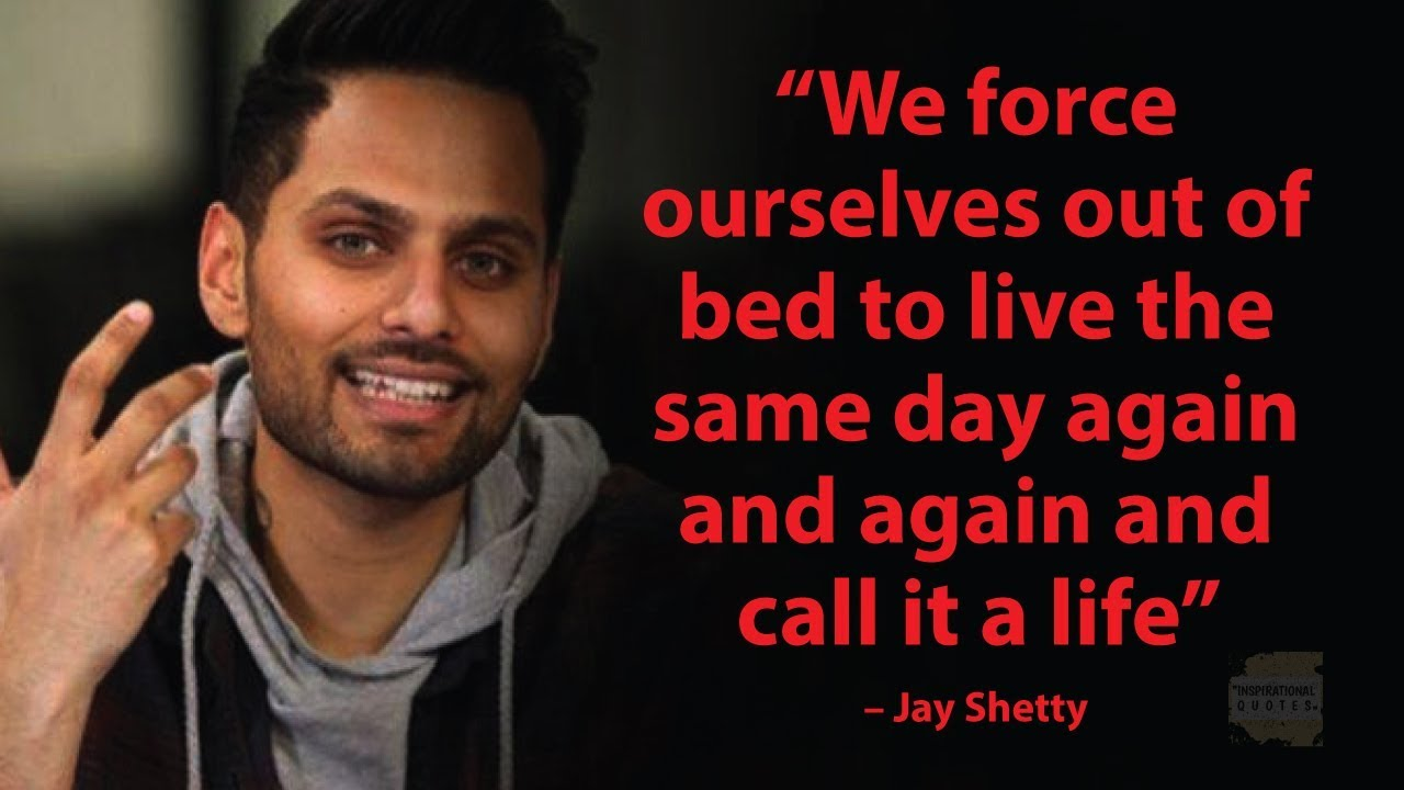 Jay Shetty Quotes That Will Make You Rethink Your Life ...