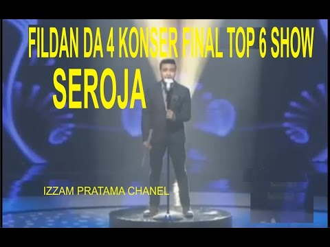 FILDAN DA 4 - SEROJA ( KONSER FINAL TOP 6 SHOW )