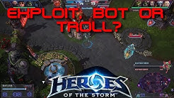Heroes Of The Storm - Exploit, Hack, Bot or Troll?