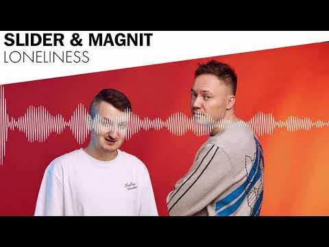 Slider & Magnit - Loneliness