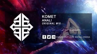 Komet - Anal! [HQ Original]