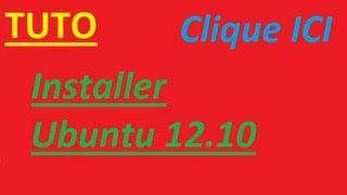 Installer Ubuntu 12.10 - TUTO