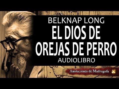 El dios de orejas de perro - Frank Belknap Long - El dios de orejas de perro