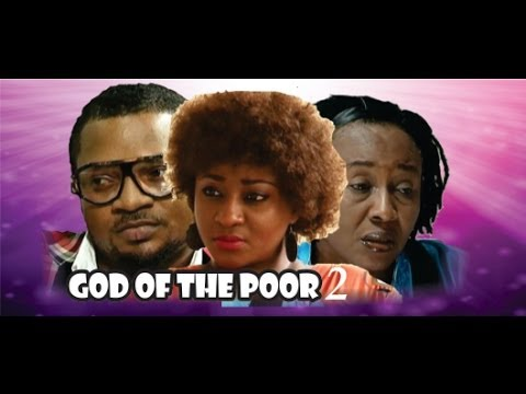 God of the Poor 2   -      2014 Nigeria Nollywood Movie