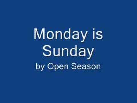 Monday Is Sunday - Open Season