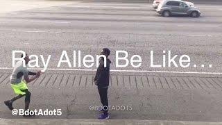 Ray Allen Be Like…