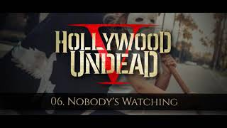 Hollywood Undead - Nobody's Watching [w/Lyrics]