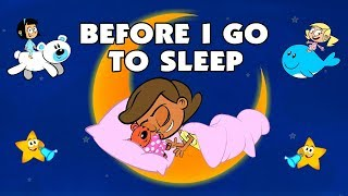 Bedtime songs - BEFORE I GO TO SLEEP - lullaby for babies to go to sleep - lullabies for kids