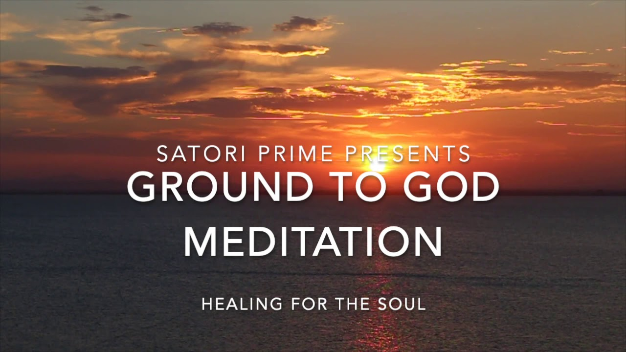 Ground to God: A 20 Minute Meditation You Can Do Anywhere