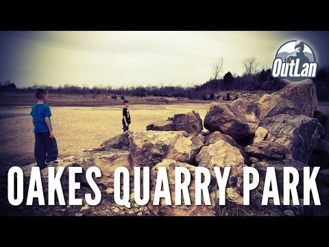 Quick Trips - Oakes Quarry Park