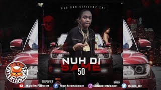 50 - Nuh Di Same [Gun Powder Riddim] May 2019