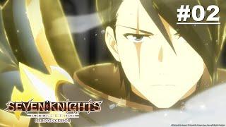 SEVEN KNIGHTS REVOLUTION -Hero Successor- - Episode 02 [English Sub]