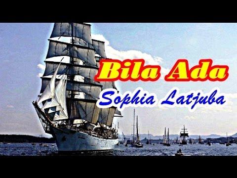 Sophia Latjuba - Bila Ada (Video Lagu + Lyric)