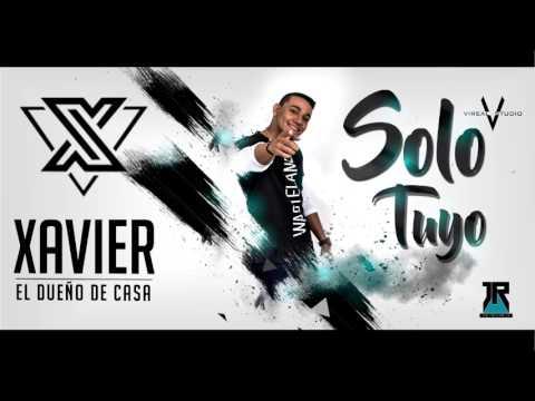 Xavier El Dueño De Casa - Solo Tuyo [Audio Oficial] Champeta