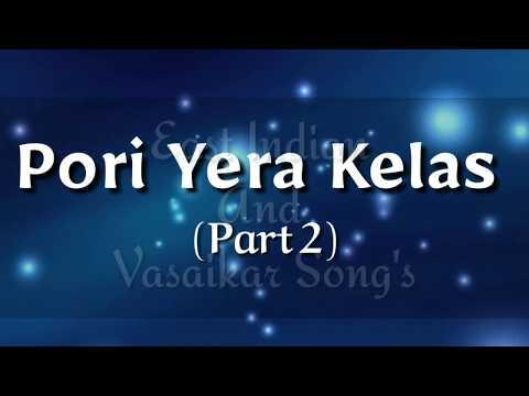 Pori Yera Kelas | Part 2 | East Indian Songs