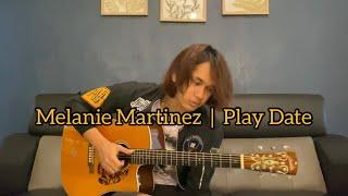 (Melanie Martinez) Play Date - Anwar Amzah - Fingerstyle Cover