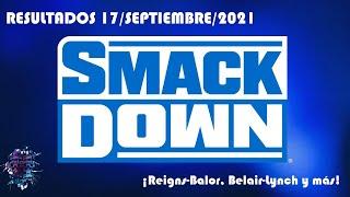 Resultados de Friday Night SmackDown 17 Septiembre 2021 Reigns Balor Belair Lynch y más