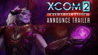 XCOM 2: War of the Chosen - Official Announce Trailer (2017)