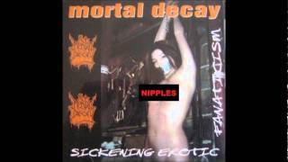Watch Mortal Decay Sickening Erotic Fanaticism video