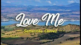 Love Me - Samantha Chavez (KARAOKE)