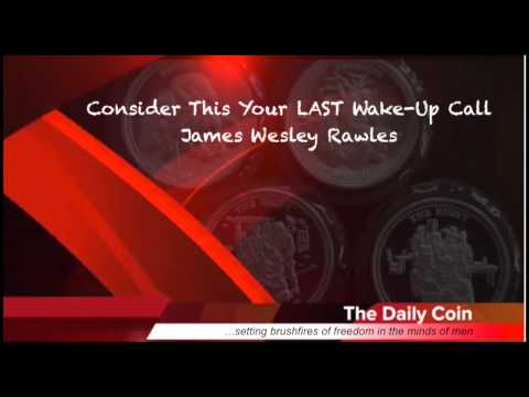 Consider This Your LAST Wake-Up Call - James Wesley Rawles