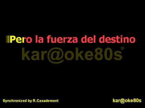 karaoke La Fuerza del Destino estilo Mecano