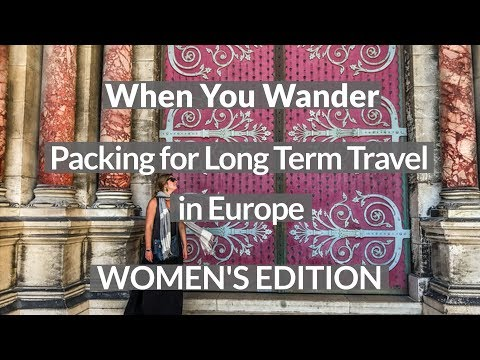 Packing List for Long Term Travel in Europe – Women's Edition