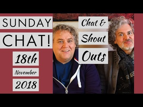 Sunday Catch Up Chat!  18th November 2018