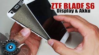 ZTE Blade S6 Display & Akku Wechseln Tauschen Reparatur [Deutsch]