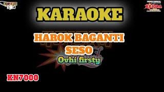 HAROK BAGANTI SESO -KARAOKE + Lirik -Versi KN7000-Ovhi firsty