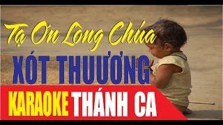 Thánh Ca Karaoke | TẠ ƠN LÒNG CHÚA XÓT THƯƠNG (Full beat) Nguyên Nhung