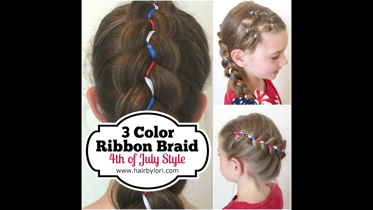 Fourth Of July Hairstyles 3 Color Ribbon Braid 4th Of July Style Youtube