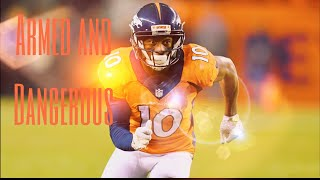 "Emmanuel Sanders || ""Armed and Dangerous"" 