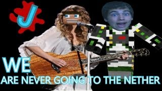 """We Are Never Going to the Nether   A """"We Are Never Ever Getting Back Together"""" Minecraft Parody"""