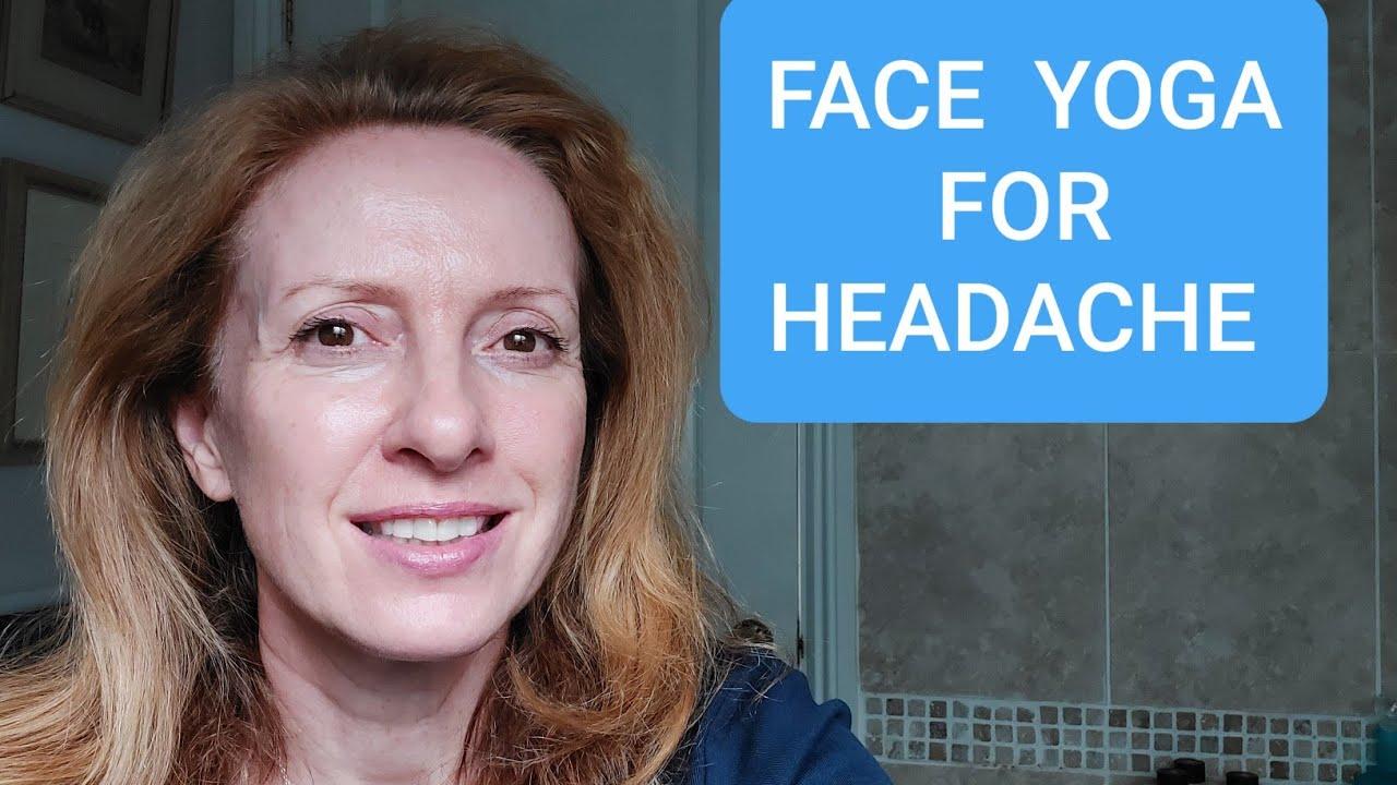 FACE YOGA FOR HEADACHE