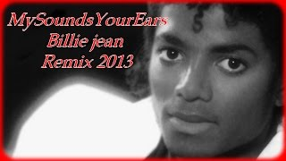Michael Jackson - Billie Jean (My Remix 2013)
