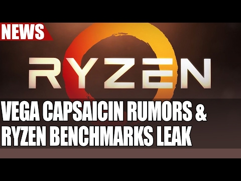 Vega at Capsaicin Rumors | More Ryzen Benchmarks, Prices & Release Info Leaks