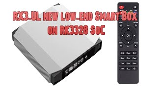 RX3-UL new low-end Smart Box on RK3328 SoC