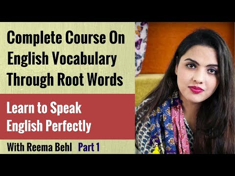 English Vocabulary Through Root Words - Part 1 - Learn English Vocabulary - Reema Behl