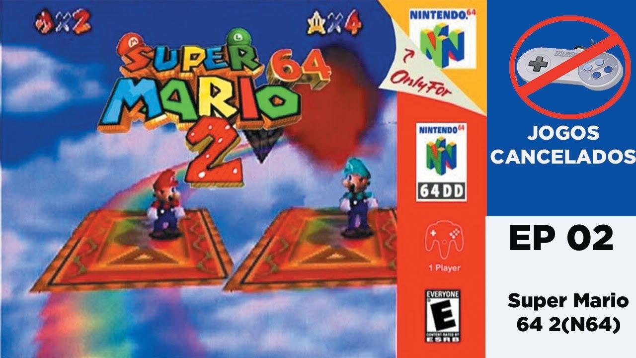 Jogos Cancelado EP.02 - Super Mario 64 2 - YouTube