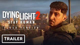 Dying Light 2: Cloud Version - Announcement Trailer | Nintendo Direct