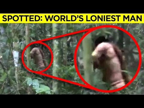 The World's Loneliest Man Found In The Amazon