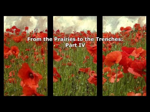 [HD] From the Prairies to the Trenches: Part IV - Vimy, Passchendaele and Conscription