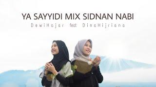 Medley Ya Sayyidi dan Sidnan Nabi Cover by Dewi Hajar ft Dina Hijriana