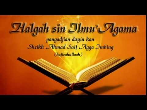 Tausug Nasihat Halgah sin Ilmu Agama  Sheikh Ahmad Saif Agga Imbing