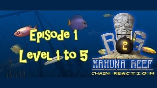 Big Kahuna Reef 2 - Episode 1 (Level 1 to 5)