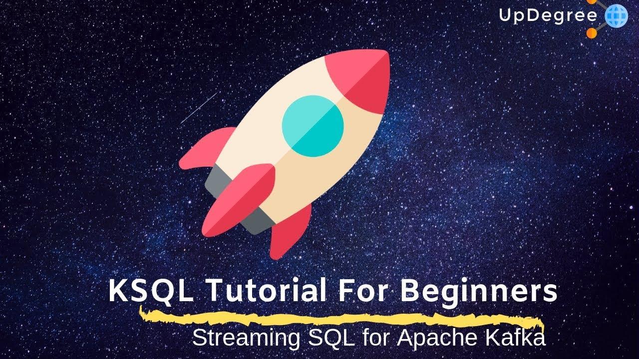 KSQL Tutorial For Beginners : Streaming SQL for Apache Kafka