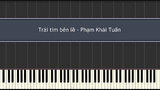 Trái tim bên lề - Phạm Khải Tuấn (Piano Tutorial)