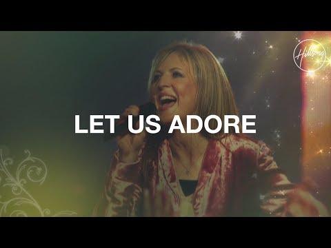 Let Us Adore - Hillsong Worship